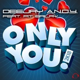 DEEJAY A.N.D.Y FEAT. PIT BAILAY - ONLY YOU 2K18